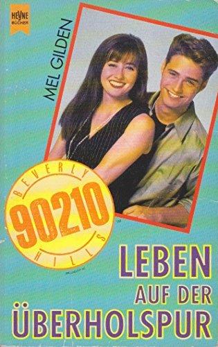 Beverly Hills 90210, Leben auf der Überholspur