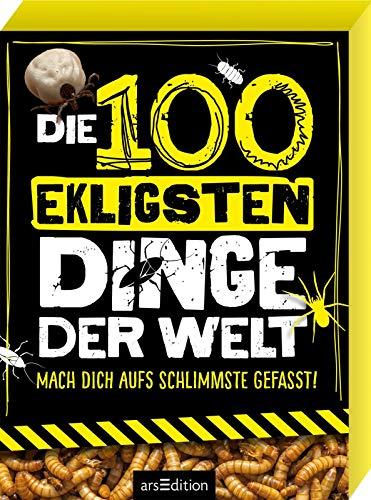 Die 100 ekligsten Dinge der Welt: Mach dich aufs Schlimmste gefasst!