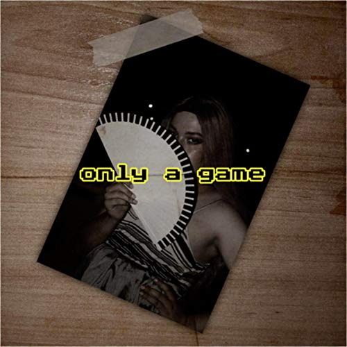 only a game [Explicit]