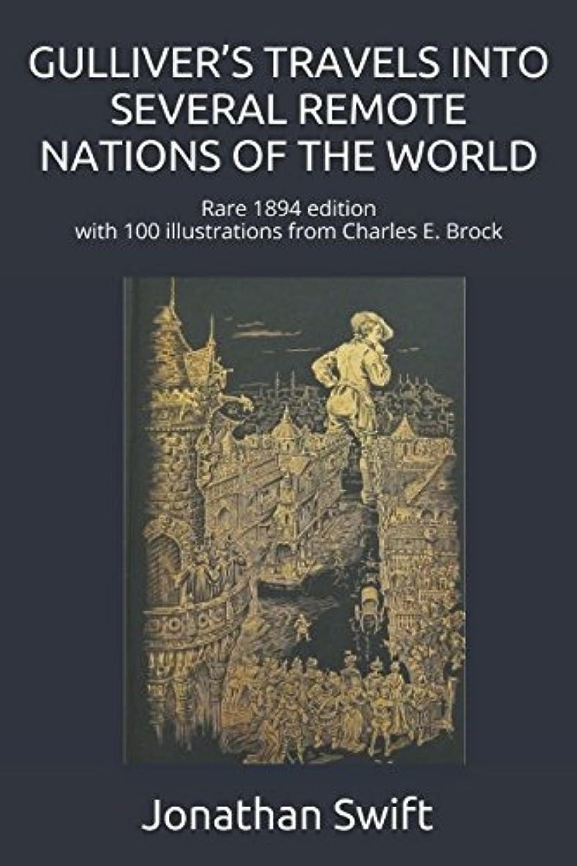 サーキットに行くジョットディボンドン儀式GULLIVER'S TRAVELS INTO SEVERAL REMOTE NATIONS OF THE WORLD: Rare 1894 edition with 100 illustrations from Charles E. Brock