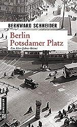 Berlin Potsdamer Platz (Zeitgeschichtliche Kriminalromane im GMEINER-Verlag)