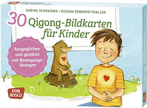 30 Qigong-Bildkarten für Kinder. Ausgeglichen und gestärkt mit Bewegungsübungen (Körperarbeit und innere Balance. 30 Ideen auf Bildkarten)