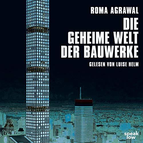 Die besten Hörbücher für Architekten:  Die geheime Welt der Bauwerke