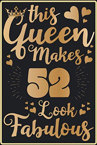 This Queen Makes 52 Look Fabulous: Pretty 52nd Happy birthday gift idea for girls , boys , turning 52 years old during this quarantined times | ... | 52nd Anniversary Gift Card Alternative