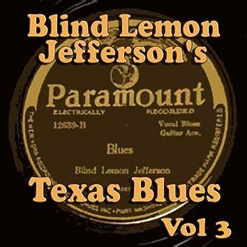 Blind Lemon Jefferson's Texas Blues Vol 3