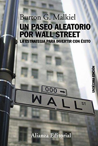 Un paseo aleatorio por Wall Street: La estrategia para invertir con éxito