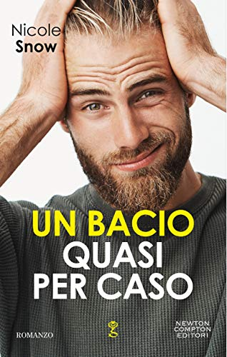 Un bacio quasi per caso (Marriage Mistake Series Vol. 1) di [Nicole Snow]