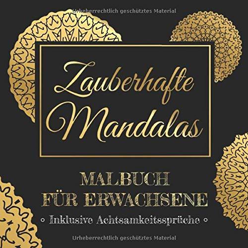 Zauberhafte Mandalas - Malbuch Für Erwachsene - Inklusive Achtsamkeitssprüche: Mandala Ausmalbuch Malvorlagen - Zum Entspannen, zur Meditation, ... Motive zum Ausmalen auf schwarzen Hintergrund