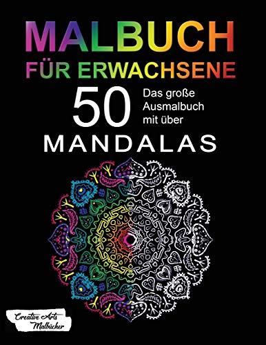 Malbuch für Erwachsene: Das große Mandala Ausmalbuch mit über 50 einzigartigen Mandalas auf schwarzem Hintergrund - Kreativ Ausmalen & Malen - Ideal zur Stressbewältigung und Entspannung - A4