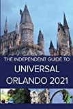 The Independent Guide to Universal Orlando 2021