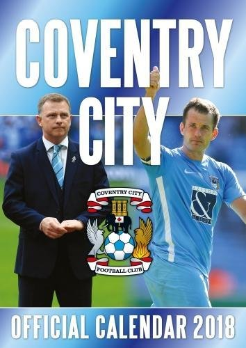 Coventry City F.C. Official 2018 Calendar - A3 Poster Format Calendar