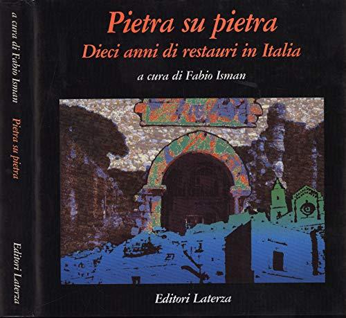 Pietra su pietra. Dieci anni di restauri in italia.