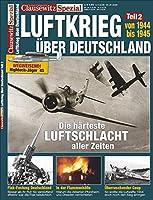 Luftkrieg ber Deutschland 2 - 1944-1945: Clausewitz Spezial 30