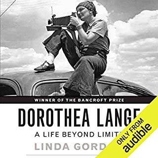 Dorothea Lange     A Life Beyond Limits              By:                                                                                                                                 Linda Gordon                               Narrated by:                                                                                                                                 Kathleen Gati                      Length: 17 hrs and 35 mins     15 ratings     Overall 4.1