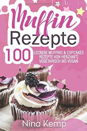Muffin Rezepte 100 leckere Muffins Cupcakes Rezepte von herzhaft vegetarisch bis vegan German product image