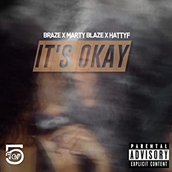 Its Okay (feat. Br5ze & Marty Blaze)