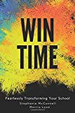 Win Time: Fearlessly Transforming Your School