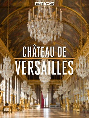 Château de Versailles (French Edition)