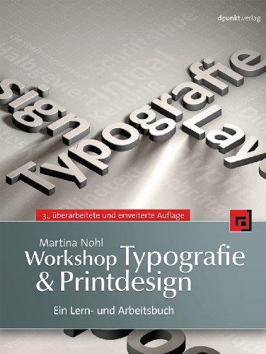Workshop Typografie & Printdesign: Ein Lern- und Arbeitsbuch