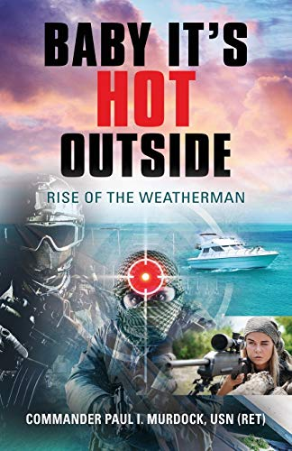Baby It's HOT Outside: Rise of the Weatherman