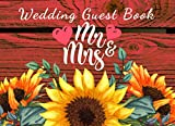 Wedding Guest Book: Rustic Wood Mr and Mrs With Sunflower WaterColor Yellow Wedding Guest Book, A space For Good Wishes, Blank Lined Journal For Family And Friends To Sign In