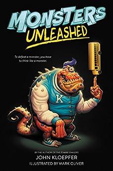Monsters Unleashed by [John Kloepfer, Mark Oliver]