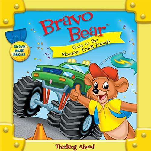 Bravo Bear Goes to the Monster Truck Parade Audiobook By Christian Hainsworth cover art
