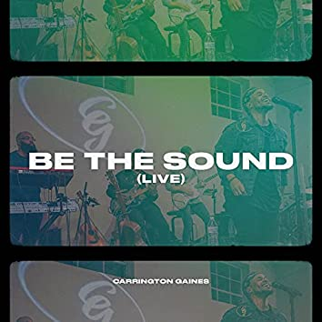Be The Sound (Live)