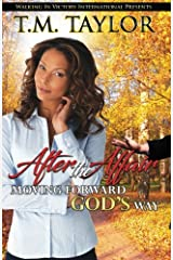 After the Affair: Moving Forward God's Way (Book 1) (Volume 1) Paperback