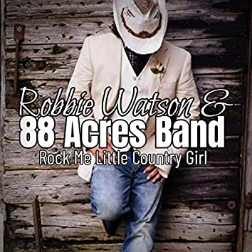 Rock Me Little Country Girl
