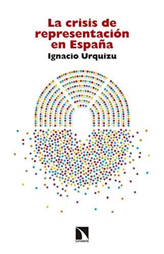 La crisis de representación en España eBook: Urquizu, Ignacio: Amazon.es: Tienda Kindle