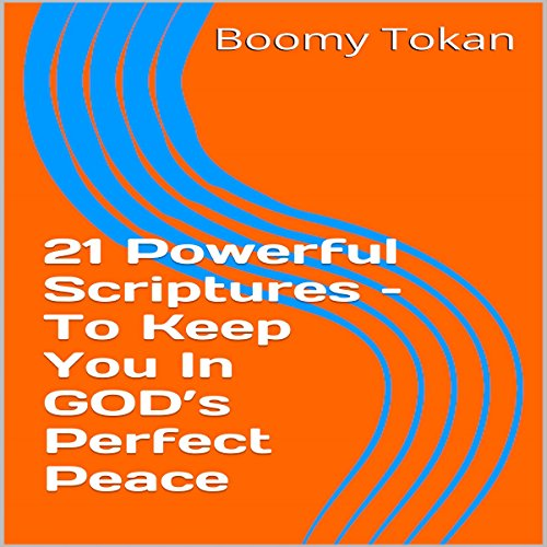 21 Powerful Scriptures - to Keep You in God's Perfect Peace audiobook cover art