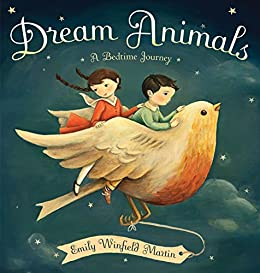Dream Animals: A Bedtime Journey by [Emily Winfield Martin]