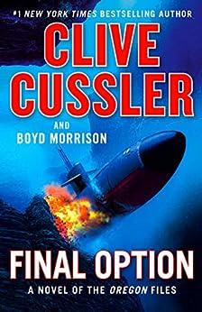 Final Option (The Oregon Files Book 14) by [Clive Cussler, Boyd Morrison]