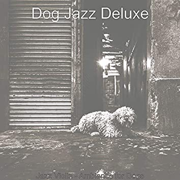 Jazz Violin - Ambiance for Dogs