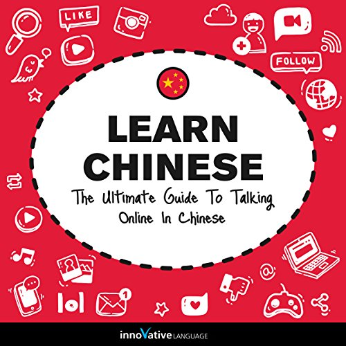 Couverture de Learn Chinese: The Ultimate Guide to Talking Online in Chinese