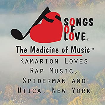 Kamarion Loves Rap Music, Spiderman and Utica, New York