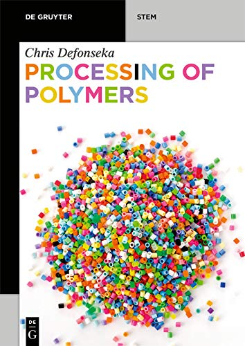 Processing of Polymers (De Gruyter STEM) (English Edition)