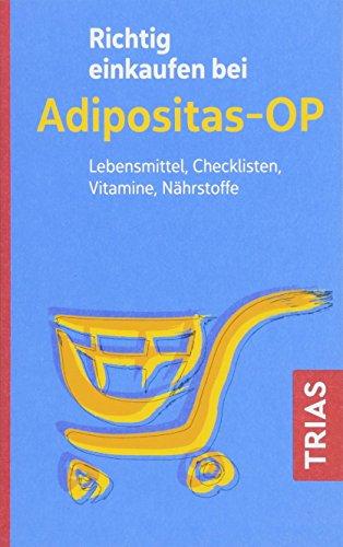 Richtig einkaufen bei Adipositas-OP: Lebensmittel, Checklisten, Vitamine, Nährstoffe (Einkaufsführer)