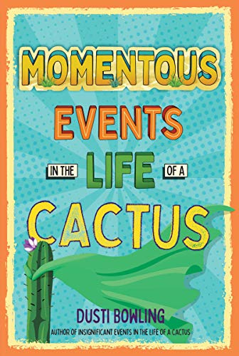 Bowling, D: Momentous Events in the Life Of A Cactus