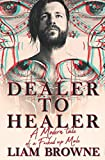 DEALER TO HEALER: A Modern Tale of A F*cked Up Male