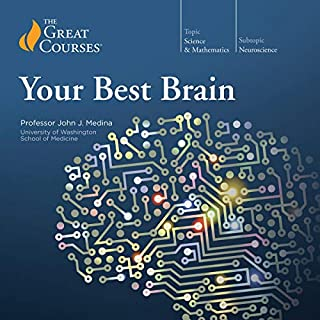 Your Best Brain: The Science of Brain Improvement                   Written by:                                                                                                                                 John Medina,                                                                                        The Great Courses                               Narrated by:                                                                                                                                 John Medina                      Length: 12 hrs and 39 mins     71 ratings     Overall 4.5