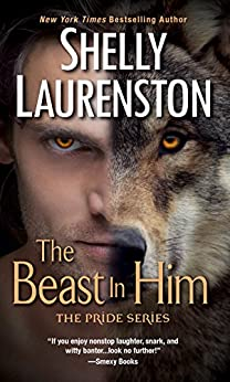 The Beast In Him (The Pride Series Book 2) by [Shelly Laurenston]