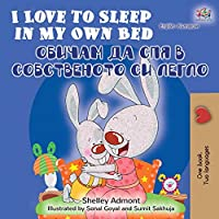 I Love to Sleep in My Own Bed (English Bulgarian Bilingual Book) (English Bulgarian Bilingual Collection)