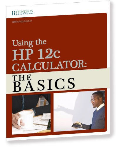 Compare Textbook Prices for Using the HP-12C Calculator: The Basics  ISBN 9781598441284 by Timothy Detty