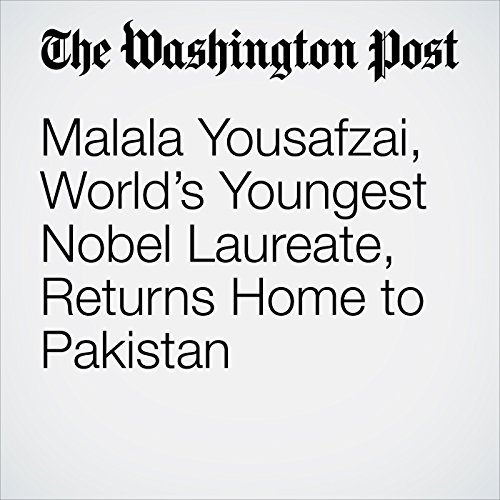 Malala Yousafzai, World's Youngest Nobel Laureate, Returns Home to Pakistan copertina