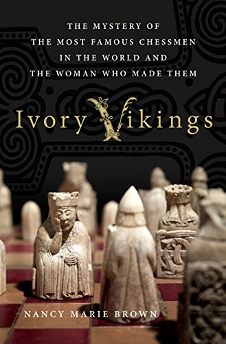 Ivory Vikings: The Mystery of the Most Famous Chessmen in the World and the Woman Who Made Them (English Edition)