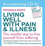 A CD to Accompany 'Living Well with Pain and Illness' by Vidyamala Burch