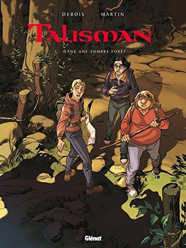 Talisman - Tome 02: Dans une sombre forêt