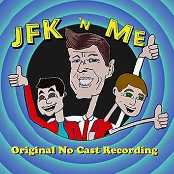 JFK 'n Me (Original No Cast Recording)